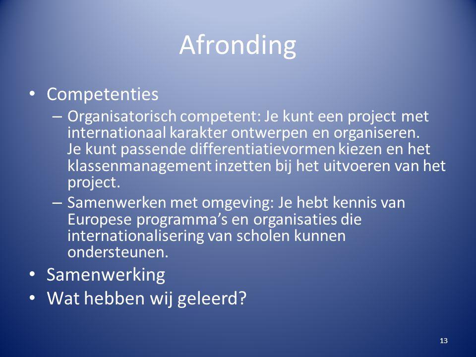 Afronding Competenties – Organisatorisch competent: Je kunt een project met internationaal karakter ontwerpen en organiseren.