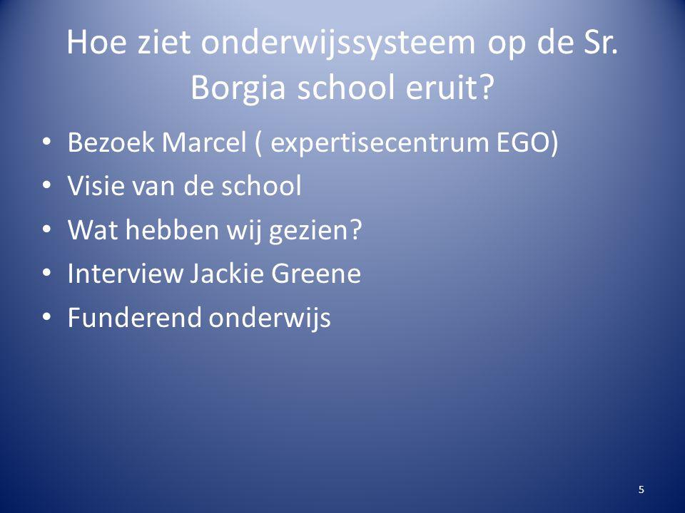 Hoe ziet onderwijssysteem op de Sr.Borgia school eruit.
