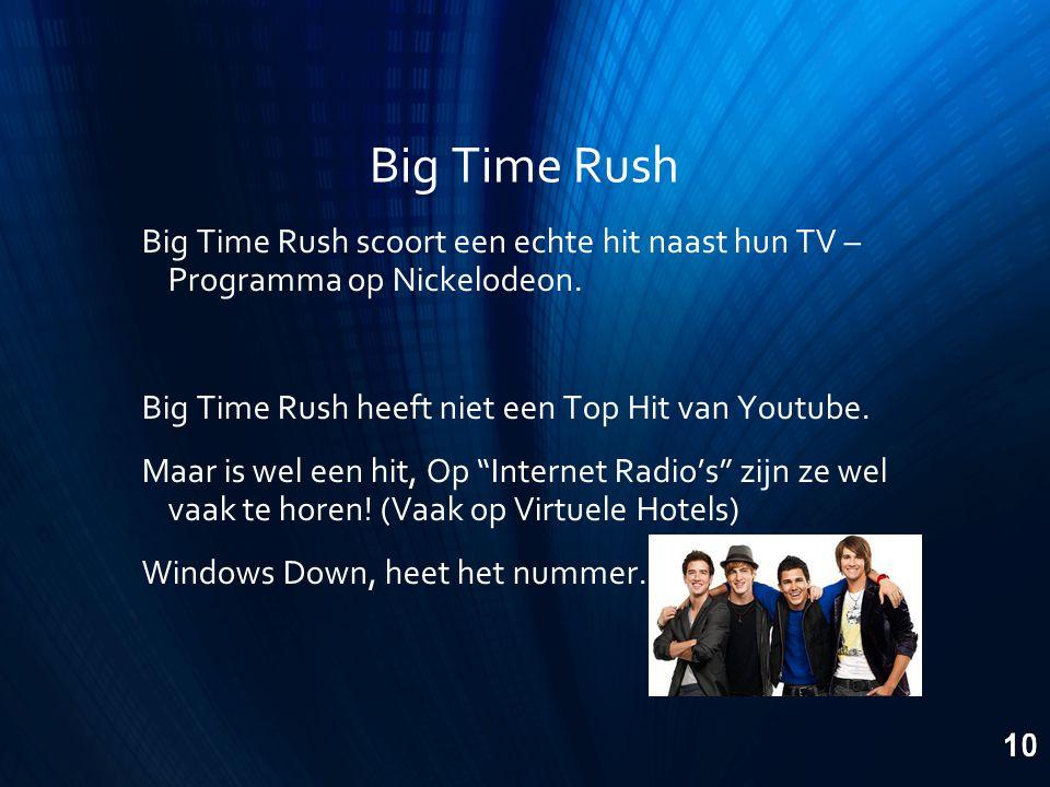 Big Time Rush Big Time Rush scoort een echte hit naast hun TV – Programma op Nickelodeon.