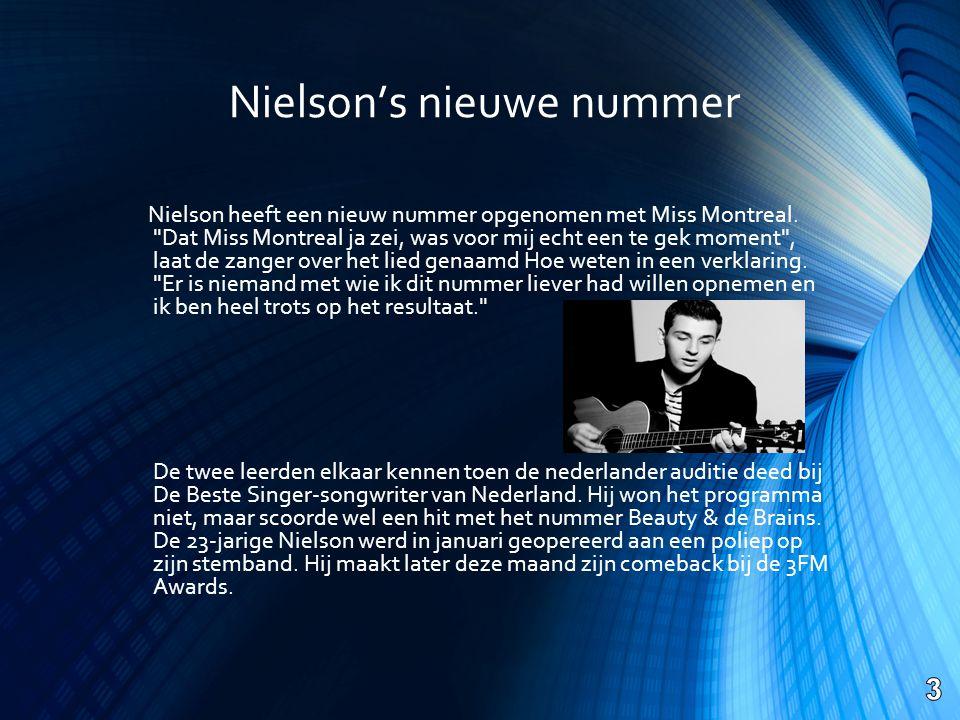 Nielson's nieuwe nummer Nielson heeft een nieuw nummer opgenomen met Miss Montreal.