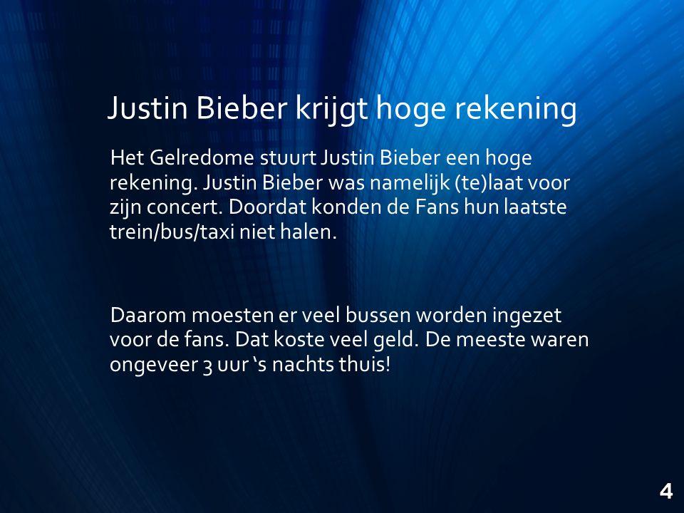 Justin Bieber krijgt hoge rekening Het Gelredome stuurt Justin Bieber een hoge rekening.