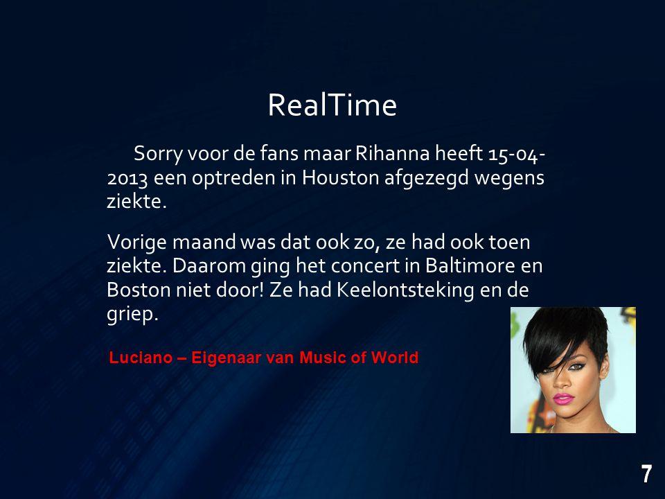 RealTime Sorry voor de fans maar Rihanna heeft 15-04- 2013 een optreden in Houston afgezegd wegens ziekte.