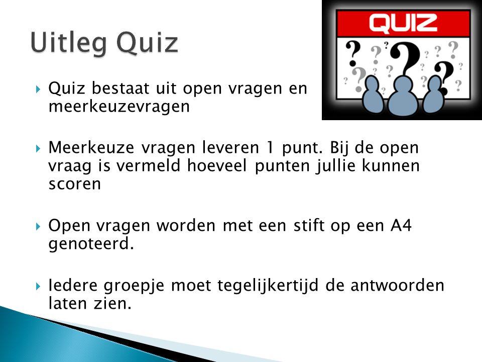  Quiz bestaat uit open vragen en meerkeuzevragen  Meerkeuze vragen leveren 1 punt. Bij de open vraag is vermeld hoeveel punten jullie kunnen scoren