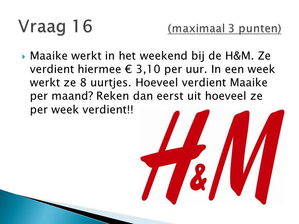  Maaike werkt in het weekend bij de H&M. Ze verdient hiermee € 3,10 per uur. In een week werkt ze 8 uurtjes. Hoeveel verdient Maaike per maand? Reken