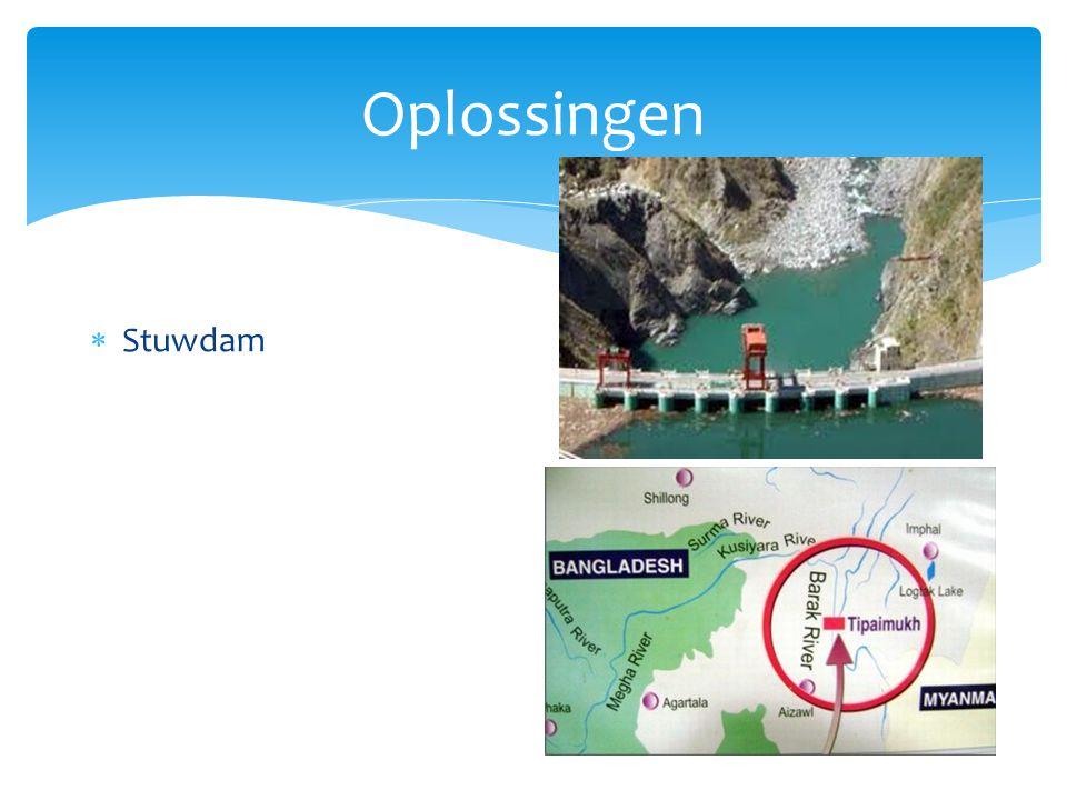 Oplossingen  Stuwdam voordelen: -Betere controle over water -Hydro-elektriciteit -Drinkwater -Irrigatiewater