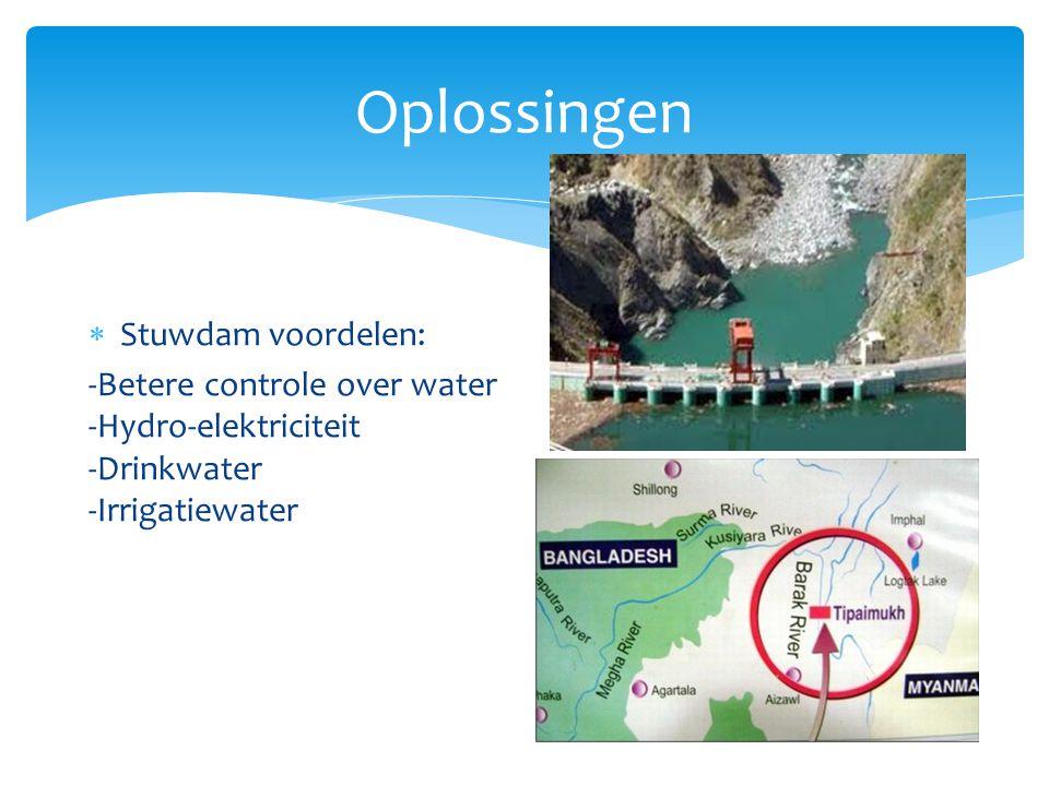 Oplossingen  Stuwdam Nadelen: -door stuwmeren verhuizen -minder vruchtbaar slib -minder vis -kosten hoger dan opbrengst -conflicten met buurlanden