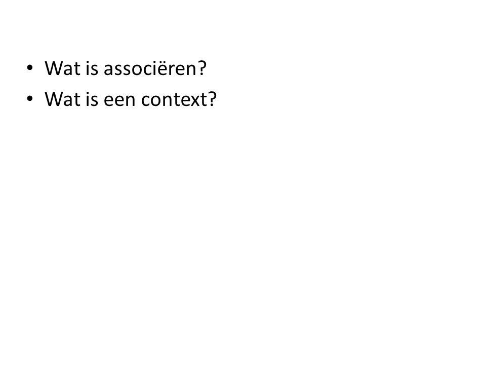 Wat is associëren? Wat is een context?