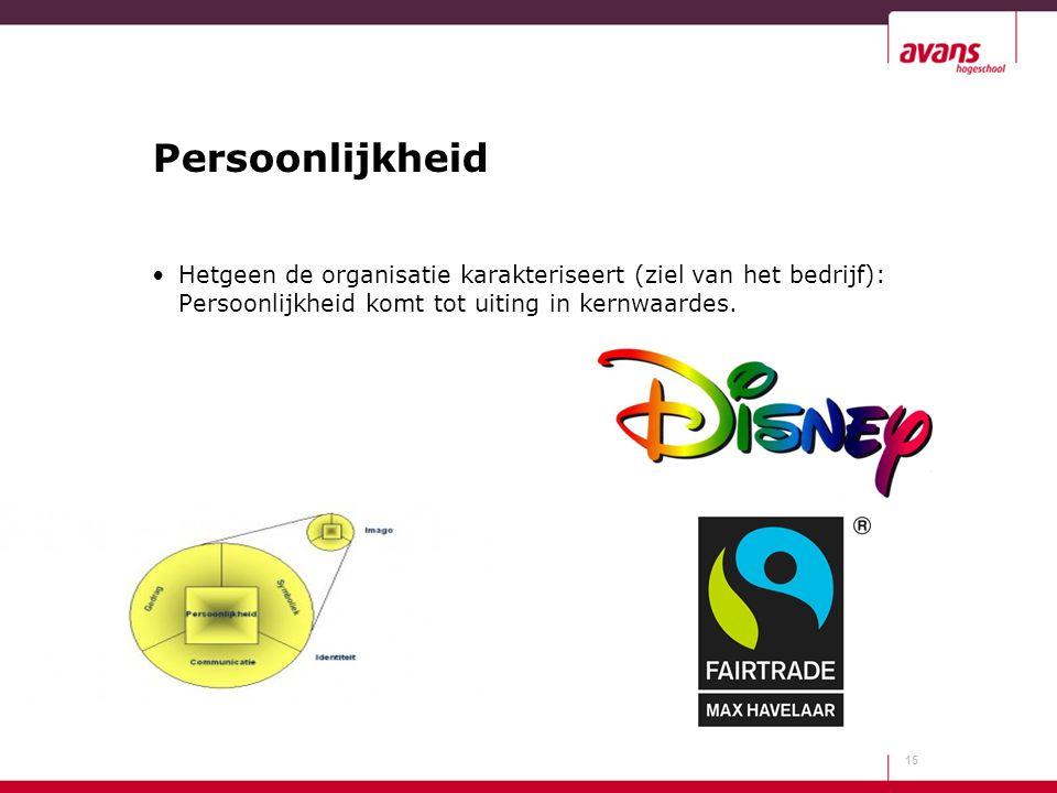 Persoonlijkheid Hetgeen de organisatie karakteriseert (ziel van het bedrijf): Persoonlijkheid komt tot uiting in kernwaardes. 15
