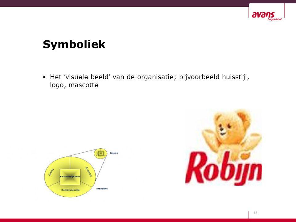 Symboliek Het 'visuele beeld' van de organisatie; bijvoorbeeld huisstijl, logo, mascotte 18