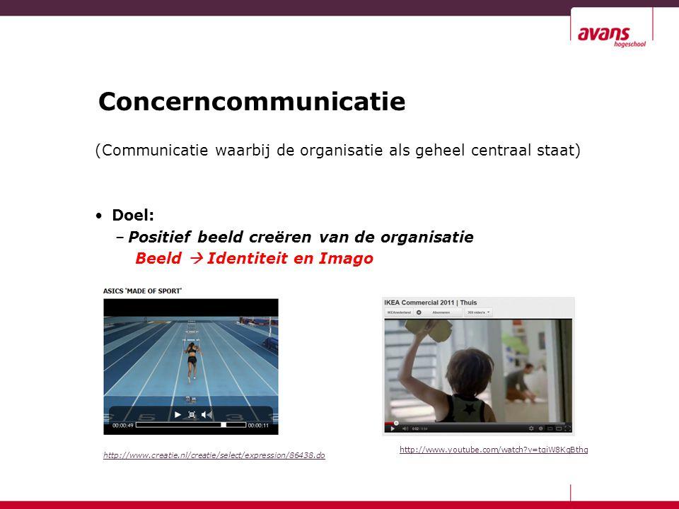 Concerncommunicatie (Communicatie waarbij de organisatie als geheel centraal staat) Doel: –Positief beeld creëren van de organisatie Beeld  Identitei