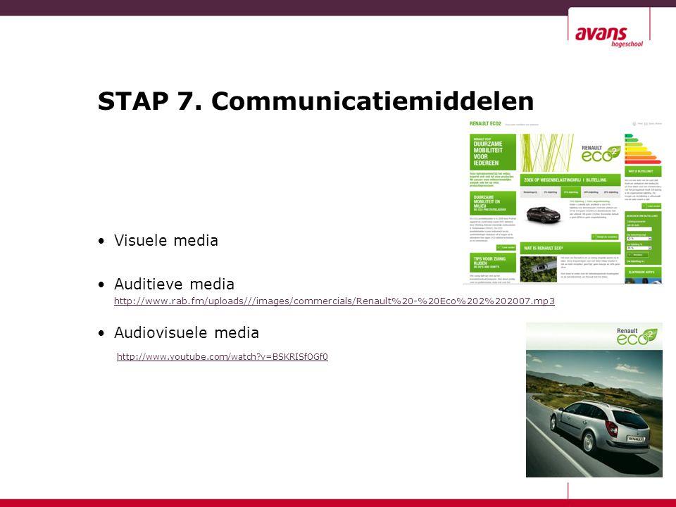 STAP 7. Communicatiemiddelen Visuele media Auditieve media http://www.rab.fm/uploads///images/commercials/Renault%20-%20Eco%202%202007.mp3 Audiovisuel