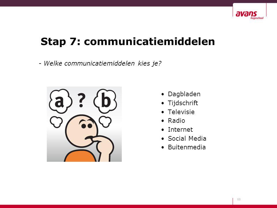 Stap 7: communicatiemiddelen Dagbladen Tijdschrift Televisie Radio Internet Social Media Buitenmedia 68 - Welke communicatiemiddelen kies je?