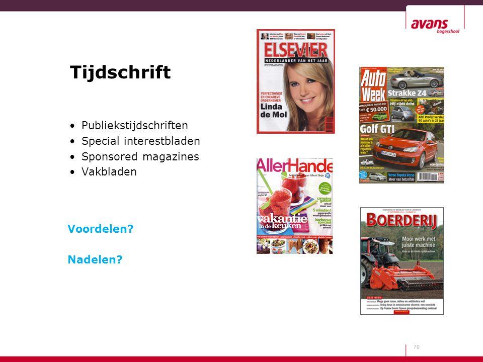 Tijdschrift Publiekstijdschriften Special interestbladen Sponsored magazines Vakbladen 70 Voordelen? Nadelen?