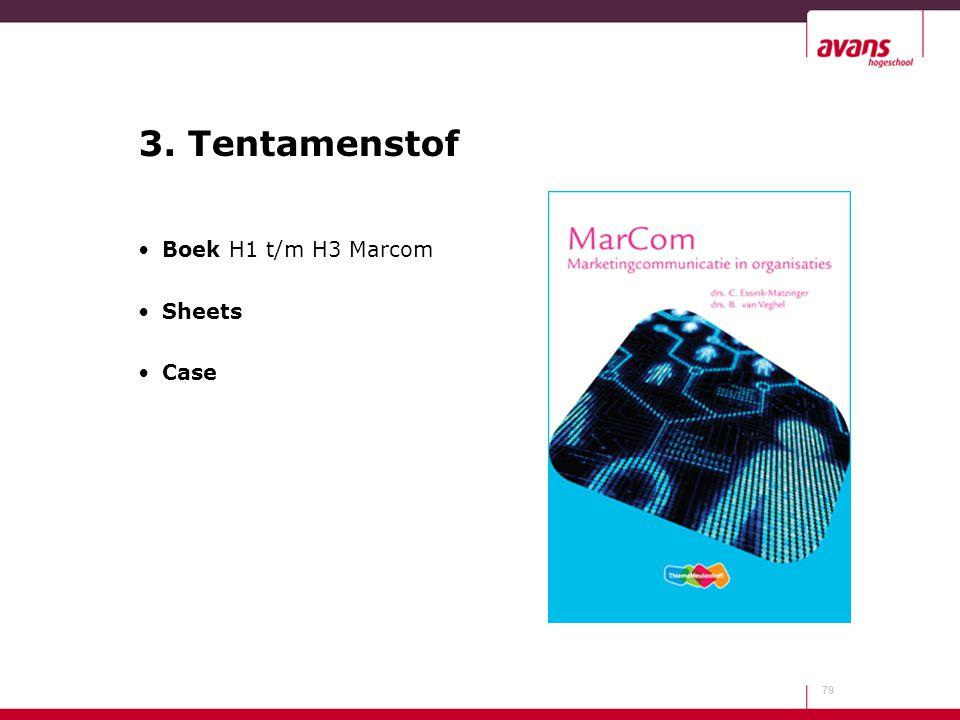 3. Tentamenstof Boek H1 t/m H3 Marcom Sheets Case 79