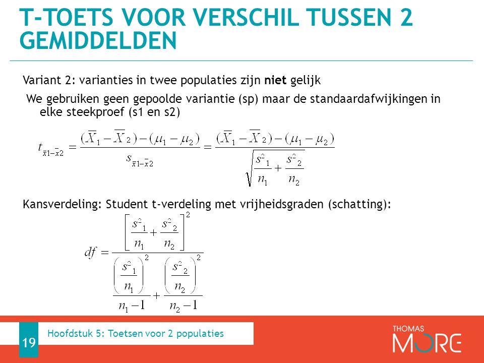 Variant 2: varianties in twee populaties zijn niet gelijk We gebruiken geen gepoolde variantie (sp) maar de standaardafwijkingen in elke steekproef (s