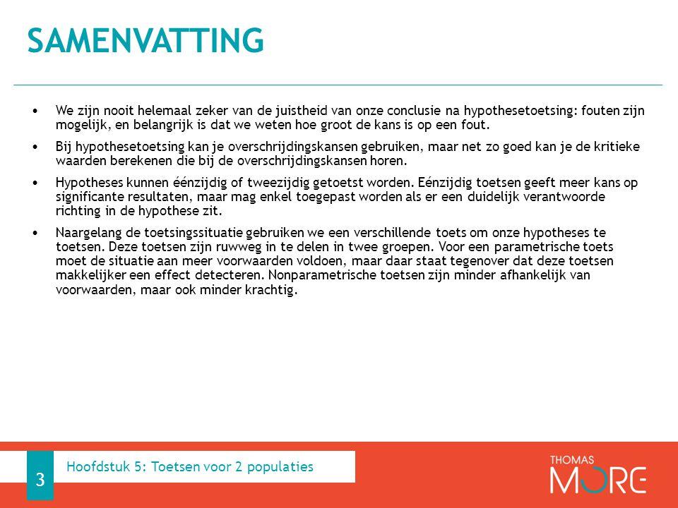 1.Toetsingssituatie Verschillen twee populatievarianties of niet.