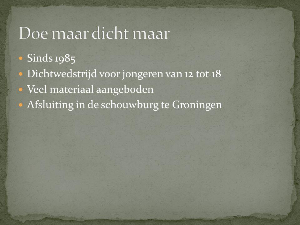 Sinds 1985 Dichtwedstrijd voor jongeren van 12 tot 18 Veel materiaal aangeboden Afsluiting in de schouwburg te Groningen