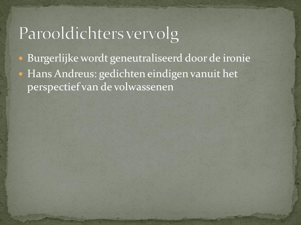 Burgerlijke wordt geneutraliseerd door de ironie Hans Andreus: gedichten eindigen vanuit het perspectief van de volwassenen