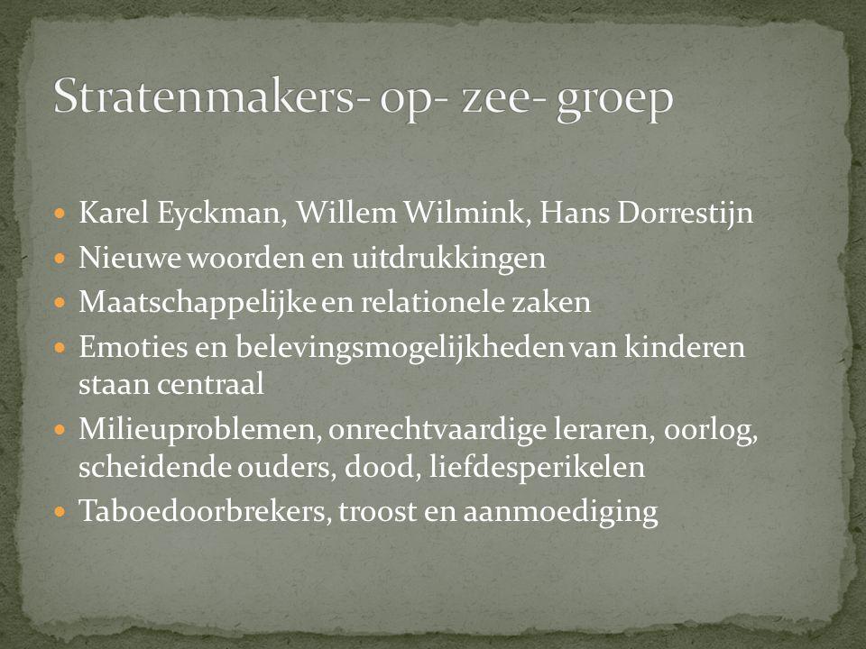 Karel Eyckman, Willem Wilmink, Hans Dorrestijn Nieuwe woorden en uitdrukkingen Maatschappelijke en relationele zaken Emoties en belevingsmogelijkheden