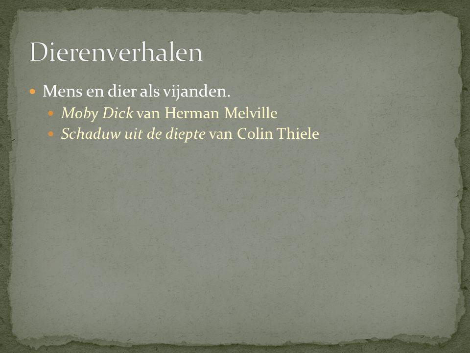 Mens en dier als vijanden. Moby Dick van Herman Melville Schaduw uit de diepte van Colin Thiele