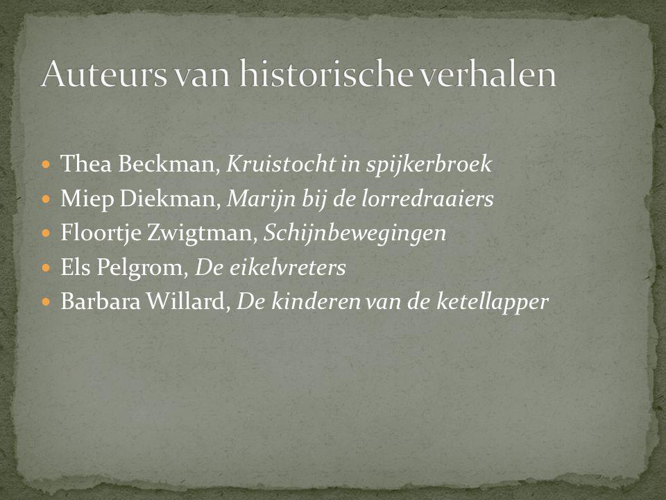 Thea Beckman, Kruistocht in spijkerbroek Miep Diekman, Marijn bij de lorredraaiers Floortje Zwigtman, Schijnbewegingen Els Pelgrom, De eikelvreters Ba