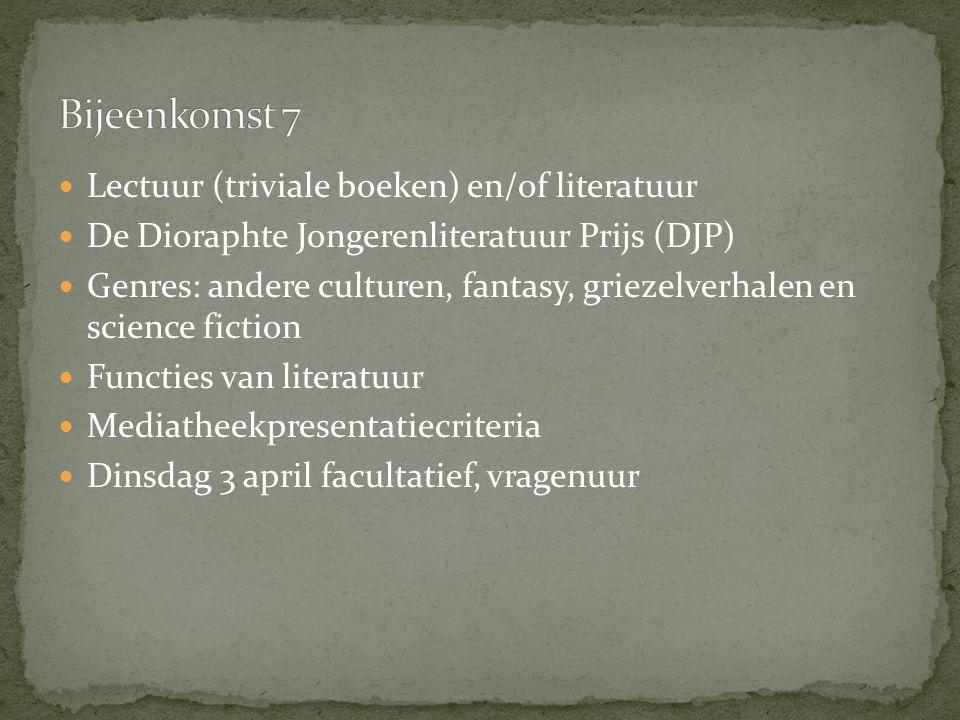 Lectuur (triviale boeken) en/of literatuur De Dioraphte Jongerenliteratuur Prijs (DJP) Genres: andere culturen, fantasy, griezelverhalen en science fi