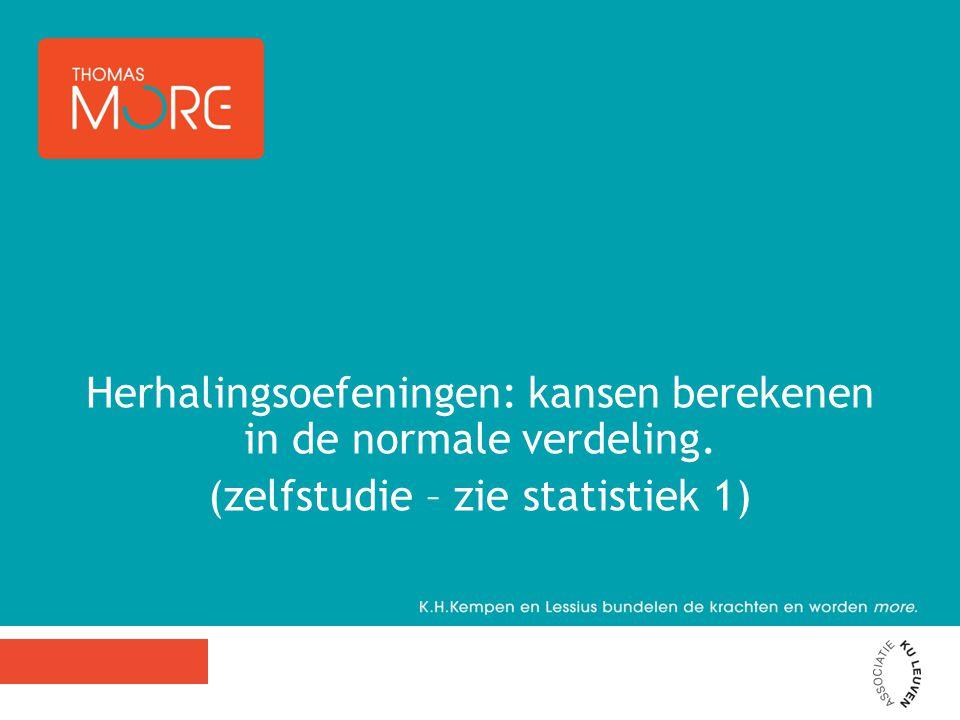 Herhalingsoefeningen: kansen berekenen in de normale verdeling. (zelfstudie – zie statistiek 1)