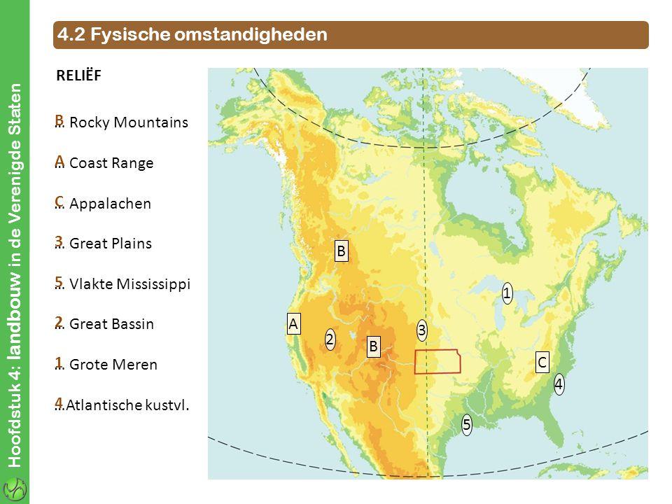 Hoofdstuk 4: landbouw in de Verenigde Staten 4.2 Fysische omstandigheden … Rocky Mountains … Coast Range … Appalachen … Great Plains … Vlakte Mississi