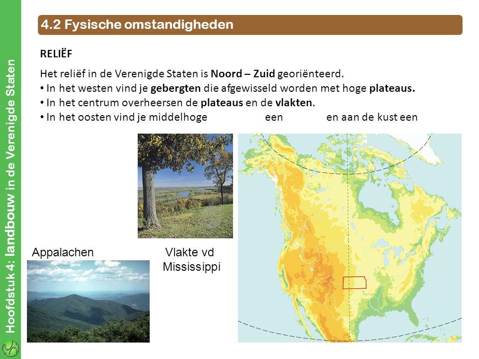 Hoofdstuk 4: landbouw in de Verenigde Staten 4.2 Fysische omstandigheden RELIËF Het reliëf in de Verenigde Staten is Noord – Zuid georiënteerd. In het