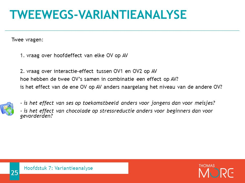 Twee vragen: 1.vraag over hoofdeffect van elke OV op AV 2.
