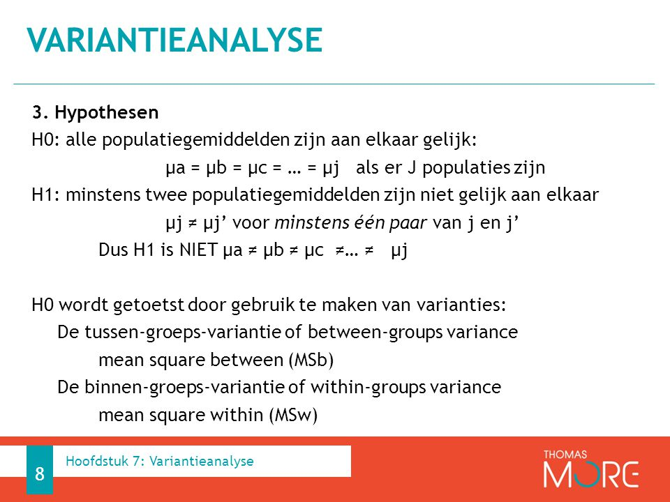 VARIANTIEANALYSE 9 Within groups Hoofdstuk 7: Variantieanalyse