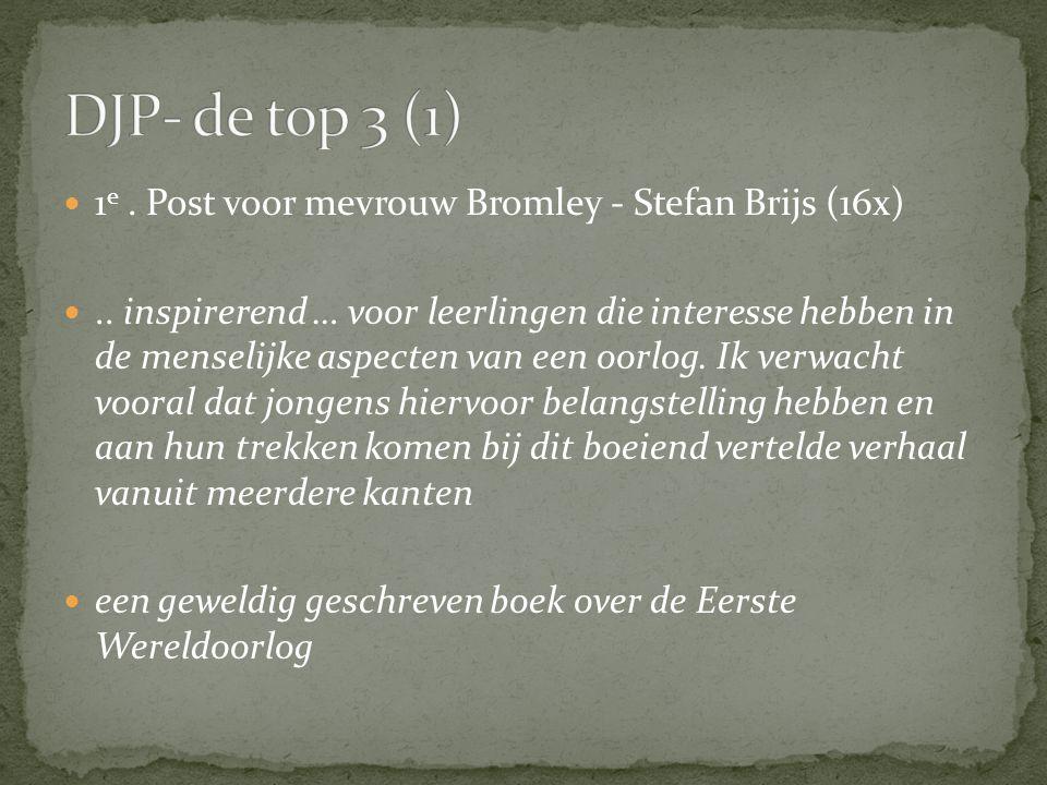 1 e. Post voor mevrouw Bromley - Stefan Brijs (16x).. inspirerend … voor leerlingen die interesse hebben in de menselijke aspecten van een oorlog. Ik