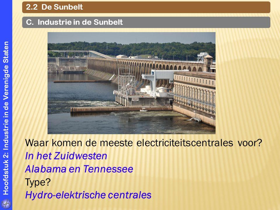Hoofdstuk 2: Industrie in de Verenigde Staten 2.2 De Sunbelt C. Industrie in de Sunbelt Waar komen de meeste electriciteitscentrales voor? In het Zuid