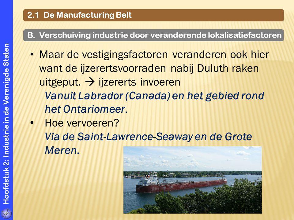 Hoofdstuk 2: Industrie in de Verenigde Staten 2.1 De Manufacturing Belt B. Verschuiving industrie door veranderende lokalisatiefactoren Maar de vestig