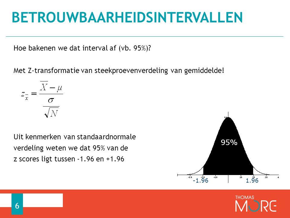 We weten dus met 95% zekerheid dat ligt tussen -1.96 en +1.96 of we weten met 95% zekerheid dat Beetje herwerken, en voilà: BETROUWBAARHEIDSINTERVALLEN 7 = 95% betrouwbaarheidsinterval