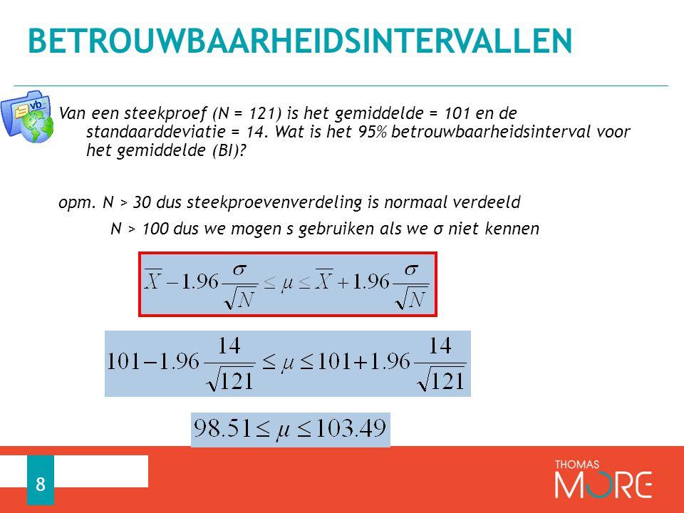 Van een steekproef (N = 121) is het gemiddelde = 101 en de standaarddeviatie = 14. Wat is het 95% betrouwbaarheidsinterval voor het gemiddelde (BI)? o