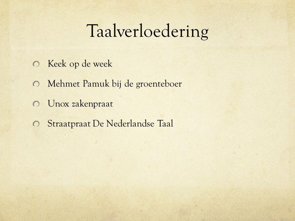 Taalverloedering Keek op de week Mehmet Pamuk bij de groenteboer Unox zakenpraat Straatpraat De Nederlandse Taal