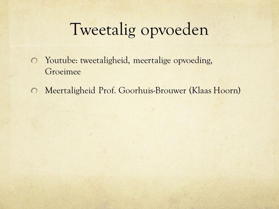 Tweetalig opvoeden Youtube: tweetaligheid, meertalige opvoeding, Groeimee Meertaligheid Prof. Goorhuis-Brouwer (Klaas Hoorn)