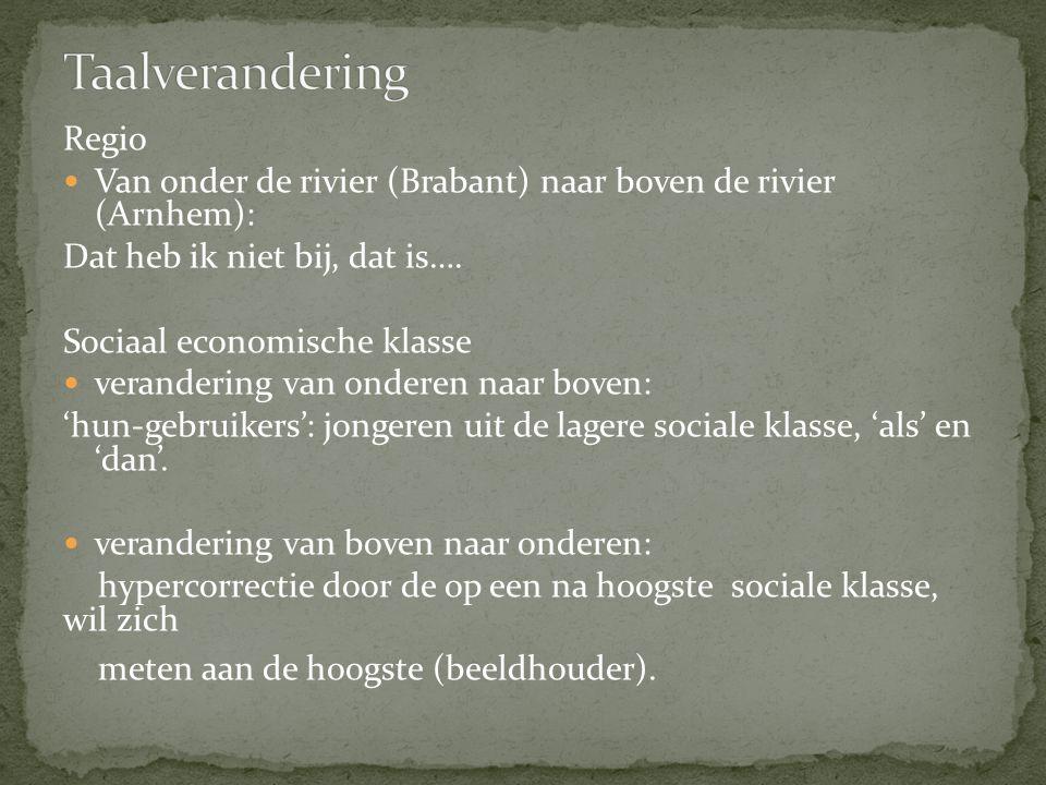 Regio Van onder de rivier (Brabant) naar boven de rivier (Arnhem): Dat heb ik niet bij, dat is…. Sociaal economische klasse verandering van onderen na
