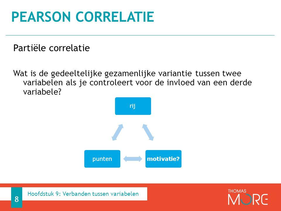 Partiële correlatie Wat is de gedeeltelijke gezamenlijke variantie tussen twee variabelen als je controleert voor de invloed van een derde variabele?