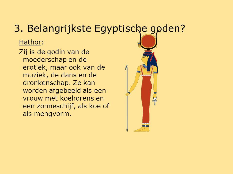 3. Belangrijkste Egyptische goden? 12345678910 GIAEHJFCBD jibhdfgeca