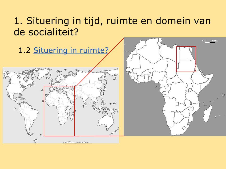 1.Situering in tijd, ruimte en domein van de socialiteit.