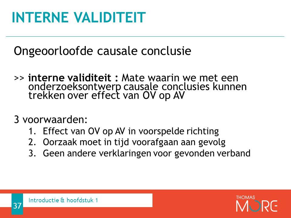 Ongeoorloofde causale conclusie >> interne validiteit : Mate waarin we met een onderzoeksontwerp causale conclusies kunnen trekken over effect van OV