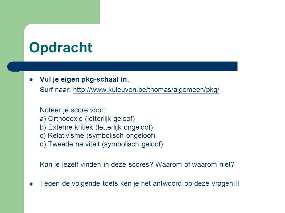 Opdracht Vul je eigen pkg-schaal in. Surf naar: http://www.kuleuven.be/thomas/algemeen/pkg/http://www.kuleuven.be/thomas/algemeen/pkg/ Noteer je score