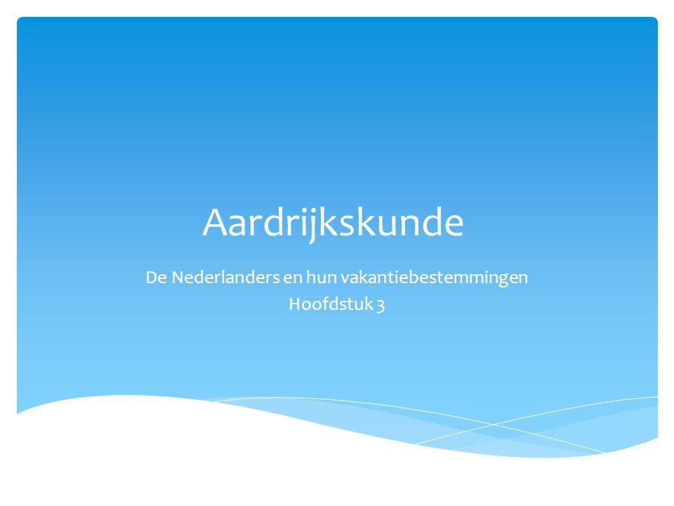 §7 Vakantiebestemming Nederland  miljoenen dagtochten naar attractieparken  geld uitgeven aan recreatiegoederen zoals tenten, wandelschoenen, koffers