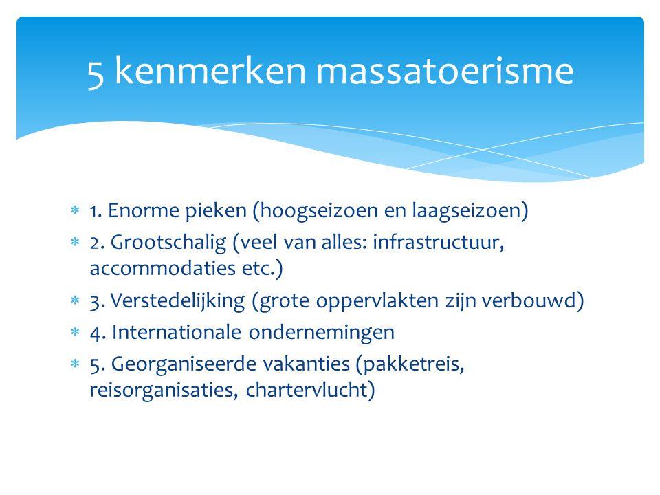  Is er in Nederland massatoerisme.