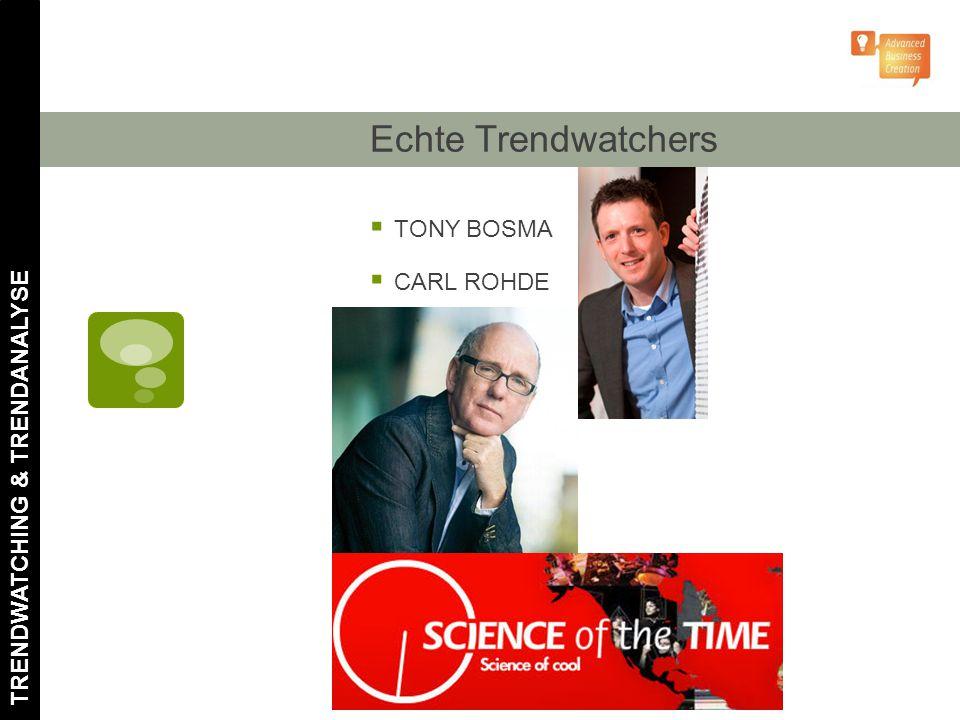 Echte Trendwatchers  TONY BOSMA  CARL ROHDE TRENDWATCHING & TRENDANALYSE