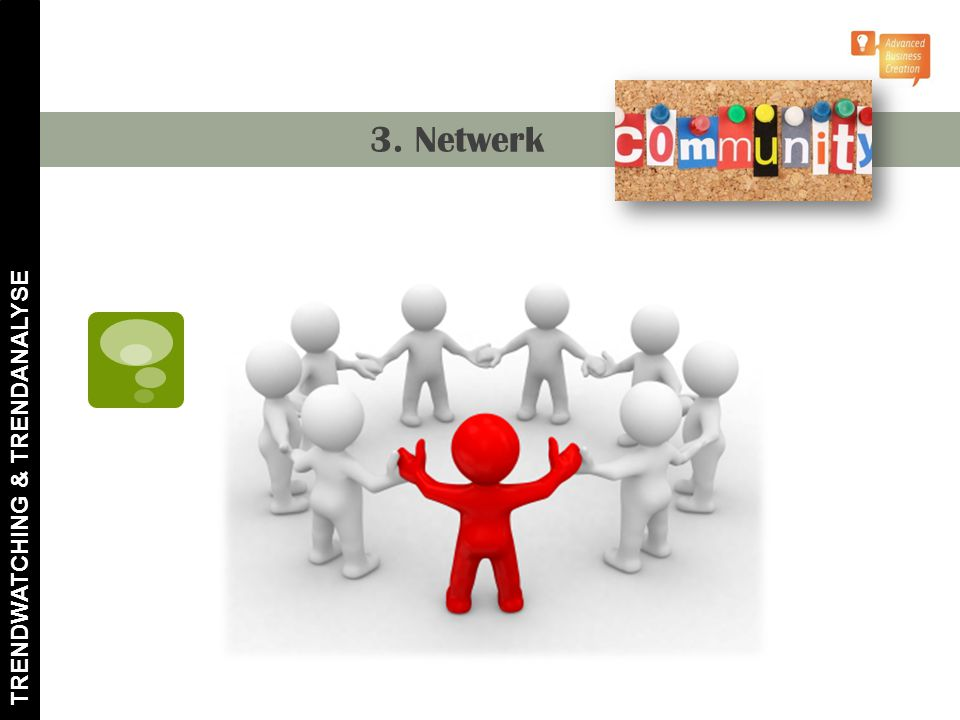 TRENDWATCHING & TRENDANALYSE 3. Netwerk