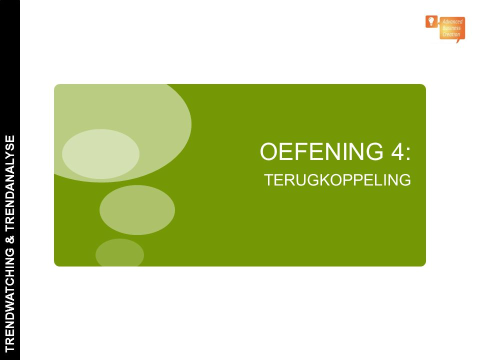 OEFENING 4: TERUGKOPPELING TRENDWATCHING & TRENDANALYSE