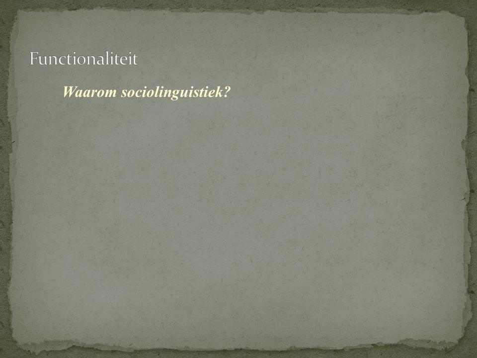 Waarom sociolinguistiek?